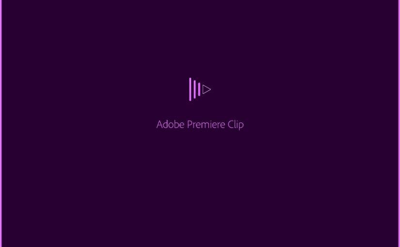 簡単! Adobe Premiere Clipの解説 – iOS ipad iphone対応の動画編集アプリの使い方